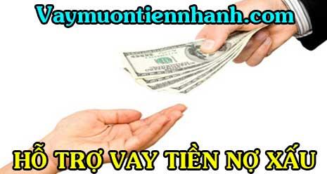 Hỗ trợ nợ xấu vay tiền nhanh trong ngày