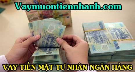 Vay tiền mặt tư nhân lãi suất ngân hàng