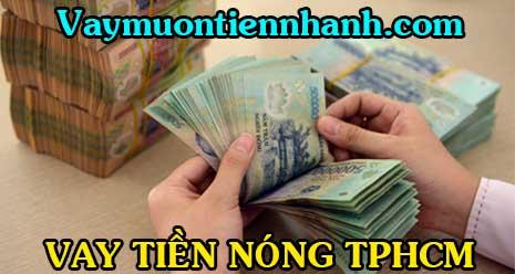 Vay tiền nóng TPHCM không thẩm định nhà hay người thân