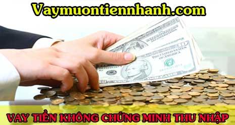 Vay tiền mặt nhanh trong ngày không cần chứng minh thu nhập